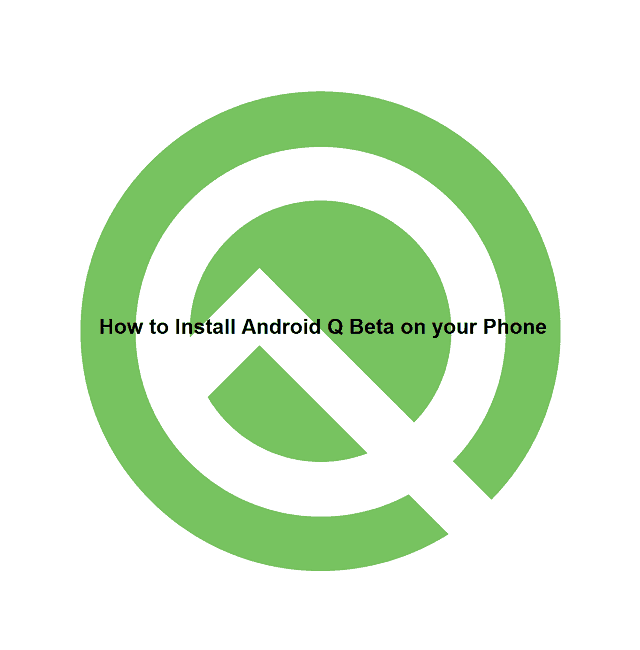 How to Install Android Q Beta on Your Phone