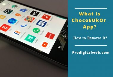 ChocoEUkor: What is ChocoEUkor App? How to Remove it?