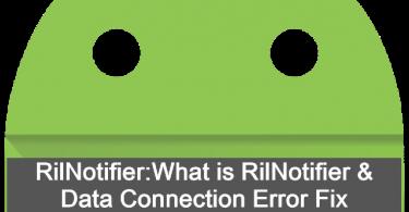What is RilNotifier & Data Connection Error Fix