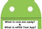 What is com.sec.epdg? & What is ePDG Test App?